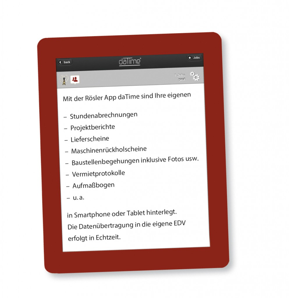 Die Rösler App daTime verwendet die vorhandenen Kundenformulare und integriert diese in die EDV. Auch bei einem Softwarewechsel entsteht kein nennenswerten Aufwand